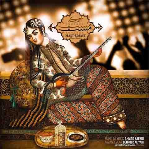 دانلود آهنگ احمد سعیدی بنام مست مست